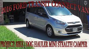 Ford Transit Connect Awning My 2016 Ford Transit Connect Van Project Bike Dog Hauler Mini