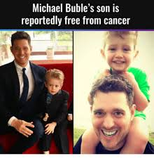 Michael Buble Meme - michael buble s son is reportedly free from cancer michael buble
