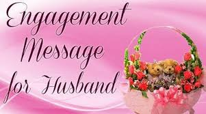 Wedding Engagement Congratulations Engagement Message For Husband Engagement Anniversary Wishes