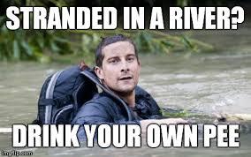 Bear Grylls Memes - bear grylls survival tip imgflip