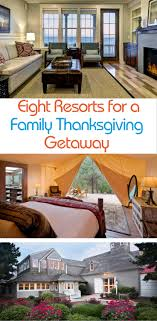 8 resorts to consider for a thanksgiving family getaway
