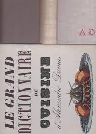 le grand dictionnaire de cuisine le grand dictionnaire de cuisine par dumas alexandre tchou