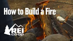 how to build a fire rei youtube