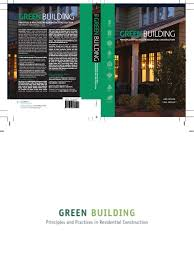 green building principles u0026 practices in residential construction