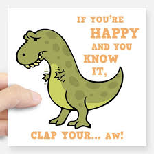 t rex happy and you it happy and you it dinosaur bumper stickers cafepress