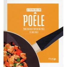 cuisine à la poele je cuisine avec une poêle cartonné collectif achat livre