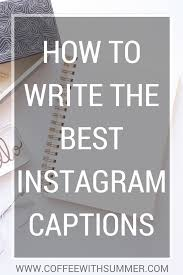 quote maker for instagram how to write the best instagram captions coffee with summer