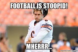 Cutler Meme - funniest football memes jay cutler edition
