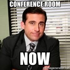Conference Room Meme - conference room now michael scott meme generator