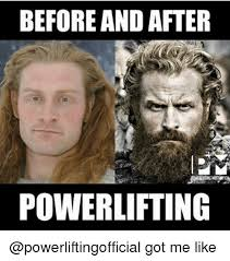 Got Meme - before and after powerlifting got me like meme on me me
