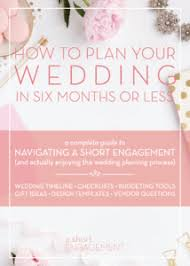 plan your wedding how to plan your wedding in six months or less planning guide