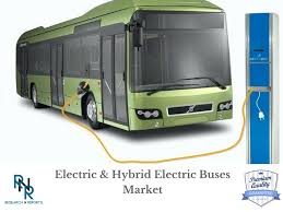 as per new research report electric u0026 hybrid electric buses