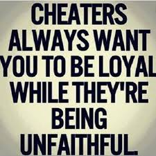 Cheater Meme - cheaters always cheat funny loyal memes comics