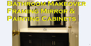 Painting Bathroom Vanity Ideas Bathroom Makeover Framing Mirror And Painting Cabinets Youtube