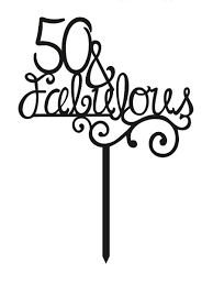 50 and fabulous cake topper cake topper 50 fabulous cake style