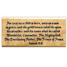isaiah 9 6 religious mounted rubber st bible verse