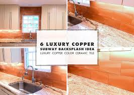 copper backsplash for kitchen 6 copper backsplash tile typhoon bordeaux granite