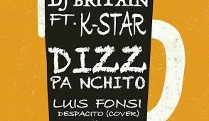 dj britain ft k star dizz pa nchito luis fonsi despacito cover
