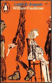 faulkner light in august william faulkner major novels light in august