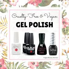 cruelty free and vegan gel nail polish list vegan beauty review