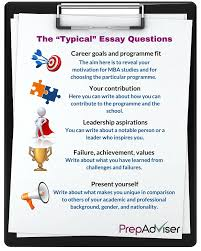 sample mba essays career goals 2016 european mba essay questions prepadviser com the typical mba essay questions