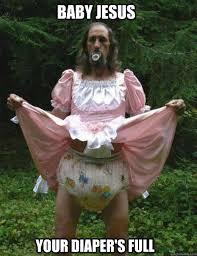 Baby Jesus Meme - baby jesus your diaper s full baby jesus quickmeme