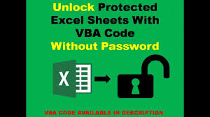 how to unlock protected excel sheets without password vba youtube