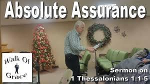 absolute assurance sermon on 1 thessalonians 1 1 5 youtube