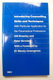 Difference Between Counselling Skills And Techniques Introducing Counselling Skills And Techniques Gill Brearley