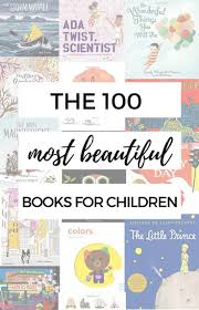 100 Best Children S Books A List Of The 100 Most Beautiful Books For Books Child And Babies