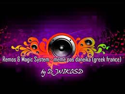 Magic System Meme Pas Fatigue - remos magic system meme pas daneika greek france by djnikosd