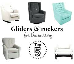 Gliders And Rocking Chairs For Nursery Gliders Rockers For Nursery Nursery Gliders Upholstered Rocking