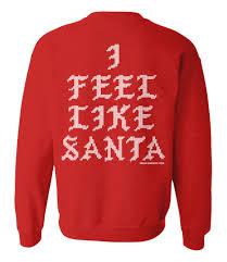 santa sweater i feel like santa sweatshirt freshbrewedtees