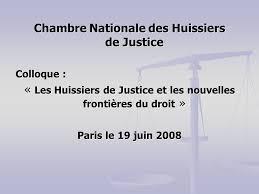 chambre nationale des huissiers de justice chambre nationale des huissiers de justice colloque les