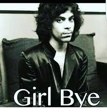Girl Bye Meme - girl bye meme on me me