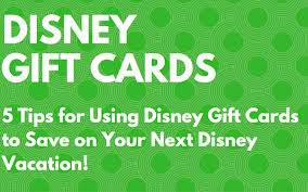 vacation gift cards 5 tips for using disney gift cards to save on your next disney