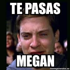 Megan Meme - meme crying peter parker te pasas megan 18065150