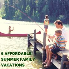 6 affordable family vacations summer trips with edition