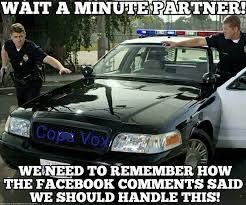 Law Enforcement Memes - meme don t forget your facebook 101 training protectandserve
