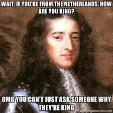 Ap Euro Memes - mean girls of european history william of orange haha ha haa