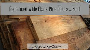 Rustic Wide Plank Flooring Reclaimed Wide Plank Pine Flooring Sold Living Vintage