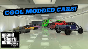 cool modded cars gta 5 online cool modded cars youtube