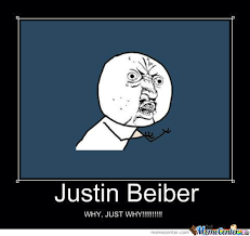 Whyyy Meme - why justin bieber whyyy by fury h8tr meme center