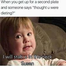 Meme Hilarious - leave me alone susan i swear i will stab you in the neck