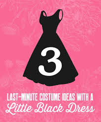3 last minute costume ideas with a little black dress