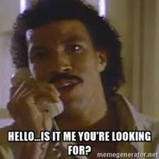 Hello Is It Me You Re Looking For Meme - hello is it me you re looking for ahaa west blog