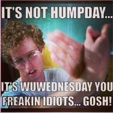 Gosh Meme - meme its not hump day its wednesday you freakin idiots gosh picture