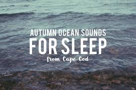 autumn ocean sounds asleep on cape cod youtube
