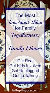 the most important thing for family togetherness faith spilling