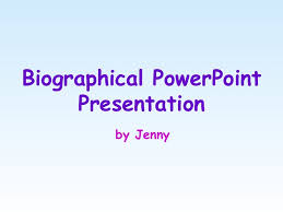 biographical powerpoint